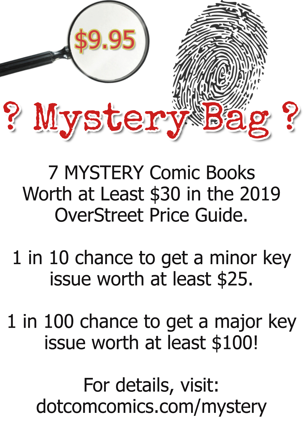 Comic Book Mystery Bags. 7 comics for $9.95 with a one in ten chance of a minor key issue and a 1 in 100 chance of a major key!
